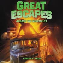 Great Escapes #6: Across the Minefields by Pamela D. Toler audiobook