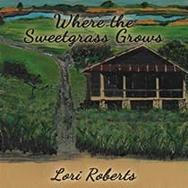 Where the Sweetgrass Grows by Lori Roberts audiobook