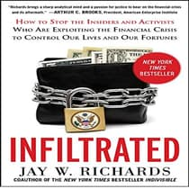 Infiltrated: by Jay W. Richards audiobook