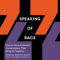 Speaking of Race by Patricia Roberts-Miller audiobook