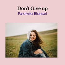 Don't give up by Parshwika Bhandari audiobook