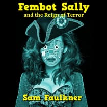 Fembot Sally and the Reign of Terror by Samantha Faulkner audiobook