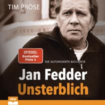 Jan Fedder – Unsterblich by Tim Pröse audiobook