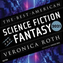 The Best American Science Fiction and Fantasy 2021 by Veronica Roth audiobook