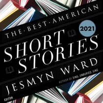 The Best American Short Stories 2021 by Jesmyn Ward audiobook