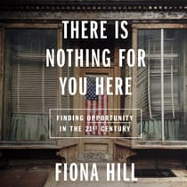 There Is Nothing for You Here by Fiona Hill audiobook