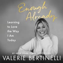 Enough Already by Valerie Bertinelli audiobook