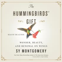The Hummingbirds' Gift by Sy Montgomery audiobook