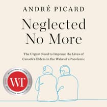 Neglected No More by Andre Picard audiobook