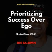 Prioritizing Success Over Ego by Dre Baldwin audiobook