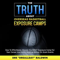 The Truth About Overseas Basketball Exposure Camps by Dre Baldwin audiobook