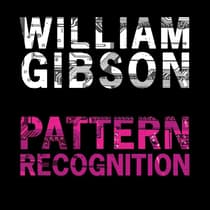 Pattern Recognition by William Gibson audiobook