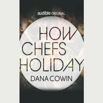 How Chefs Holiday by Dana Cowin audiobook