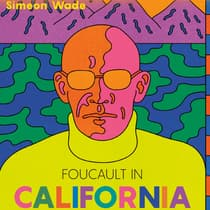 Foucault in California by Simeon Wade audiobook