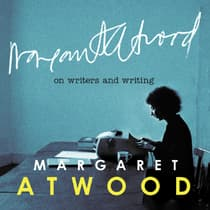 On Writers and Writing by Margaret Atwood audiobook