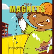 Mighty Magnets by Nadia Higgins audiobook