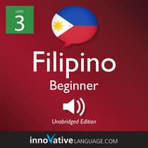 Learn Filipino - Level 3: Beginner Filipino, Volume 1 by Innovative Language Learning audiobook