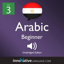Learn Arabic - Level 3: Beginner Arabic, Volume 1 by Innovative Language Learning audiobook