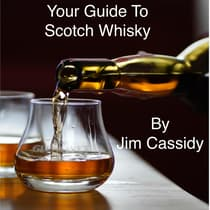 Your Guide To Scotch Whisky by Jim Cassidy audiobook