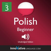 Learn Polish - Level 3: Beginner Polish, Volume 1 by Innovative Language Learning audiobook
