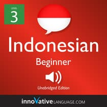 Learn Indonesian - Level 3: Beginner Indonesian, Volume 1 by Innovative Language Learning audiobook