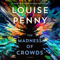 The Madness of Crowds by Louise Penny audiobook