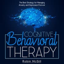 Cognitive Behavioral Therapy Made Simple by Robin McGill audiobook