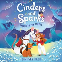 Cinders and Sparks #2: Fairies in the Forest by Lindsey Kelk audiobook