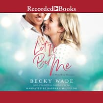 Let it Be Me by Becky Wade audiobook