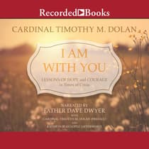 I Am With You by Timothy M. Dolan audiobook