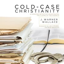 Cold-Case Christianity by J. Warner Wallace audiobook