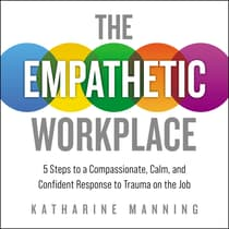 The Empathetic Workplace by Katherine Manning audiobook