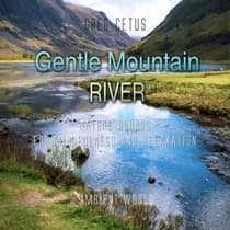 Gentle Mountain River: Nature Sounds for Mindfulness and Relaxation by Greg Cetus audiobook