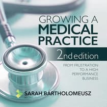 Growing A Medical Practice by Sarah Bartholomeusz audiobook