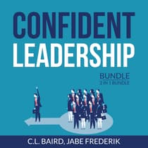 Confident Leadership Bundle, 2 in 1 Bundle: Inspirational Leader, Dare to Lead by C.L. Baird audiobook