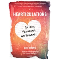 Hearticulations by Jeff Brown audiobook