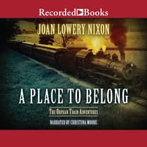 A Place to Belong by Joan Lowery Nixon audiobook