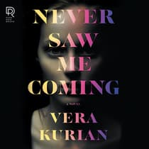 Never Saw Me Coming by Vera Kurian audiobook