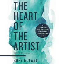 The Heart of the Artist, Second Edition by Rory Noland audiobook
