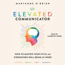 The Elevated Communicator by Maryanne O'Brien audiobook