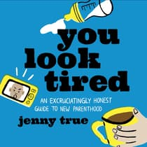 You Look Tired by Jenny True audiobook