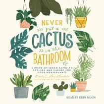 Never Put a Cactus in the Bathroom by Emily L. Hay Hinsdale audiobook