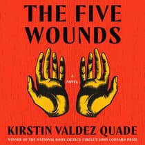 The Five Wounds by Kristin Valdez Quade audiobook