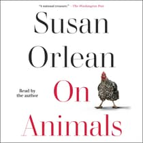 On Animals by Susan Orlean audiobook