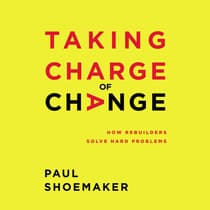Taking Charge of Change by Paul Shoemaker audiobook