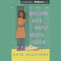 Welcome Back, Maple Mehta-Cohen by Kate McGovern audiobook