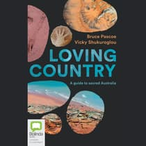 Loving Country by Bruce Pascoe audiobook