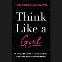 Think Like a Girl by Tracy Packiam Alloway audiobook