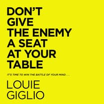 Don't Give the Enemy a Seat at Your Table by Louie Giglio audiobook