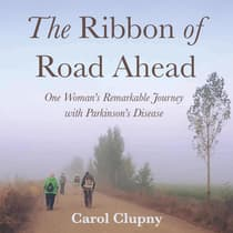The Ribbon of Road Ahead by Carol Clupny audiobook